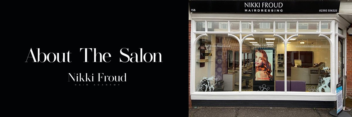 About The Salon Nikki Froud Hairdressing Salon Lee On The Solent Gosport and Fareham